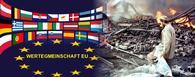 Die hässlichen Scherben der WERTE-Gemeinschaft EU